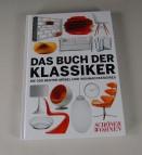 Das Buch der Klassiker - Die 500 besten Möbel und Wohnaccessoires